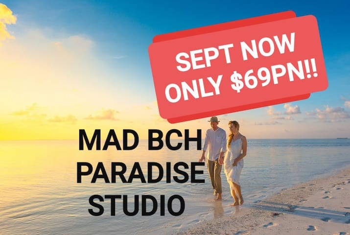 Mad Bch Paradise Studio**SEPTEMBER NOW**$69 PN !